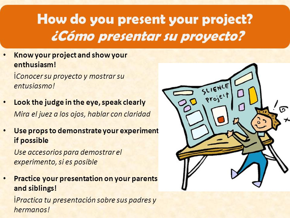 How do you present your project. ¿Cómo presentar su proyecto.