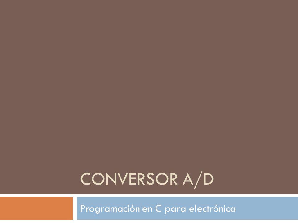 Conversor A/D 2 Conversor A/D - Programción en C para electrónica