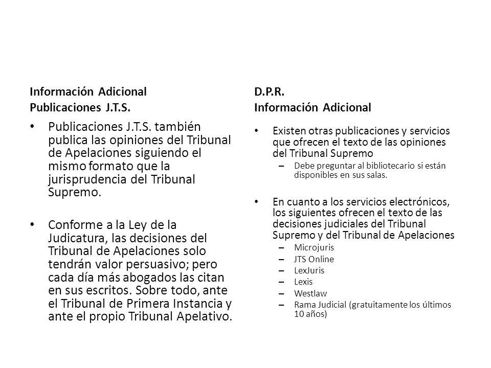 Información Adicional Publicaciones J.T.S. Publicaciones J.T.S. también publica las opiniones del Tribunal de Apelaciones siguiendo el mismo formato q