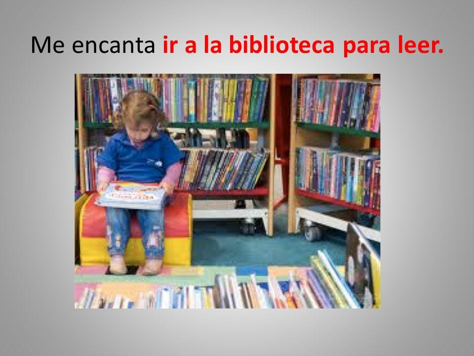 Me encanta ir a la biblioteca para leer.