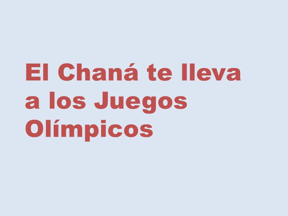 El Chaná te lleva a los Juegos Olímpicos