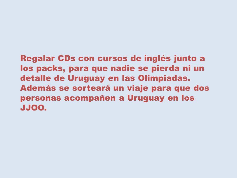 Regalar CDs con cursos de inglés junto a los packs, para que nadie se pierda ni un detalle de Uruguay en las Olimpiadas.
