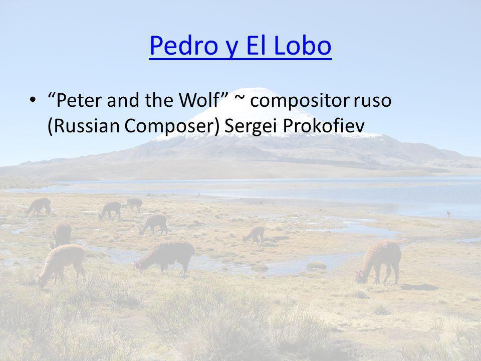 Pedro y El Lobo Peter and the Wolf ~ compositor ruso (Russian Composer) Sergei Prokofiev