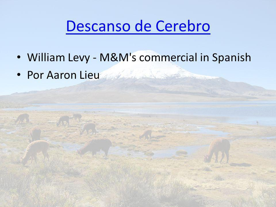 Descanso de Cerebro William Levy - M&M s commercial in Spanish Por Aaron Lieu