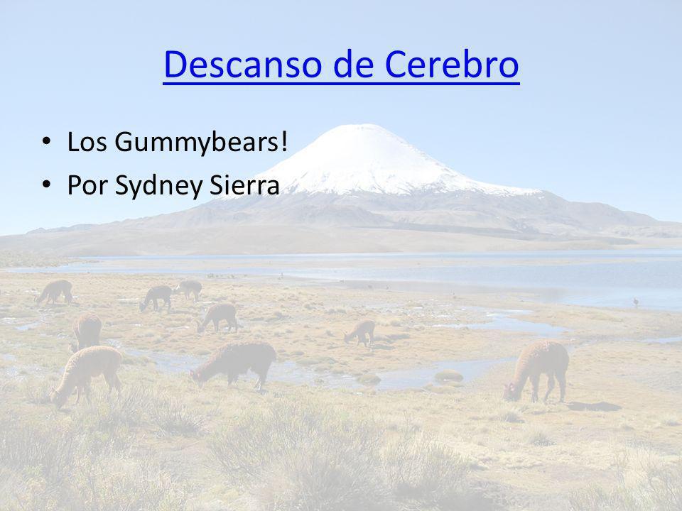 Descanso de Cerebro Los Gummybears! Por Sydney Sierra