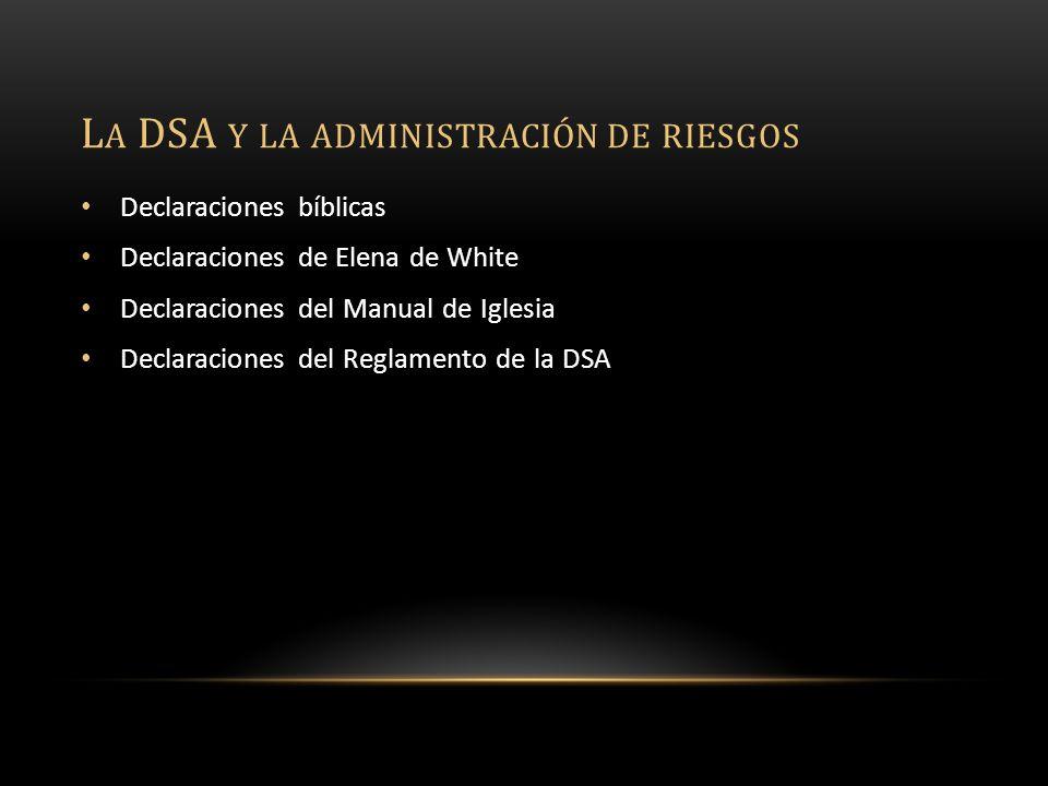 Declaraciones bíblicas Declaraciones de Elena de White Declaraciones del Manual de Iglesia Declaraciones del Reglamento de la DSA