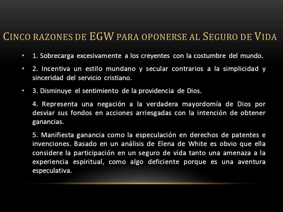 C INCO RAZONES DE EGW PARA OPONERSE AL S EGURO DE V IDA 1.
