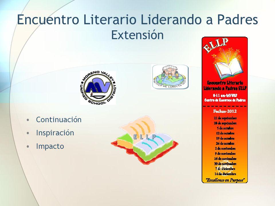 Encuentro Literario Liderando a Padres Extensión Continuación Inspiración Impacto