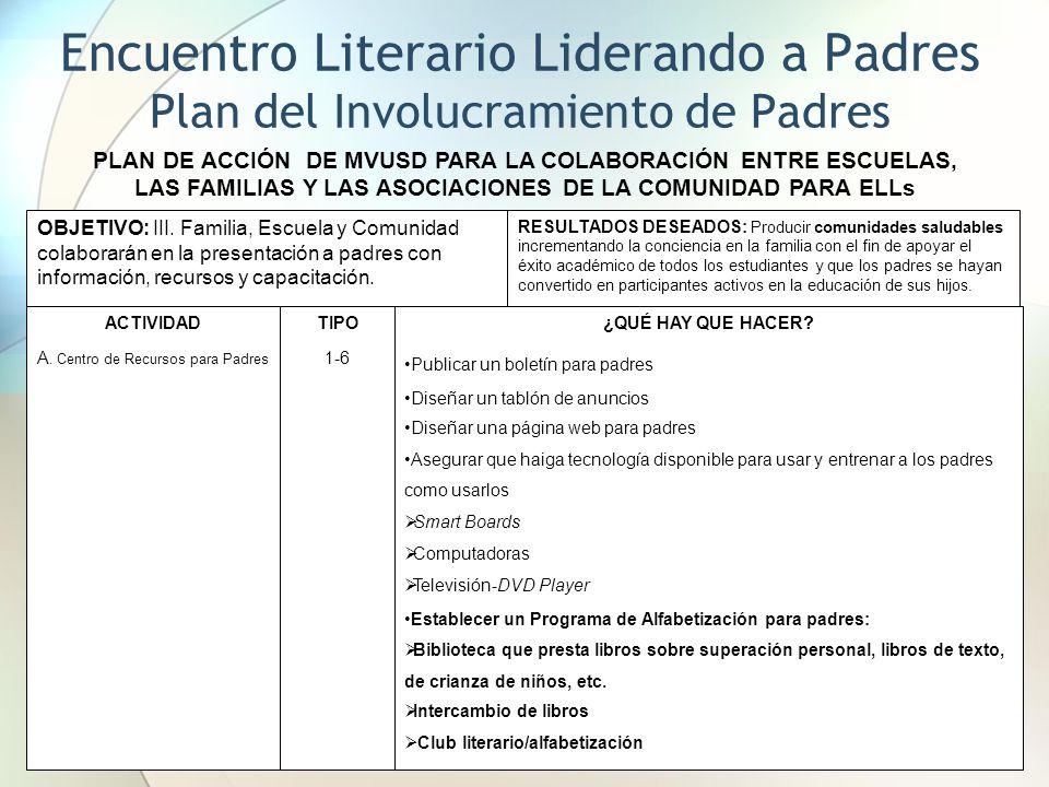 Encuentro Literario Liderando a Padres Plan del Involucramiento de Padres OBJETIVO: III.