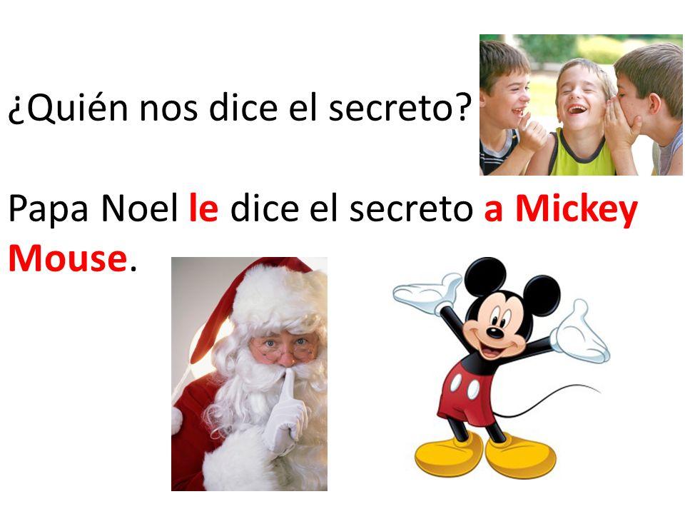 ¿Quién nos dice el secreto? Papa Noel le dice el secreto a Mickey Mouse.