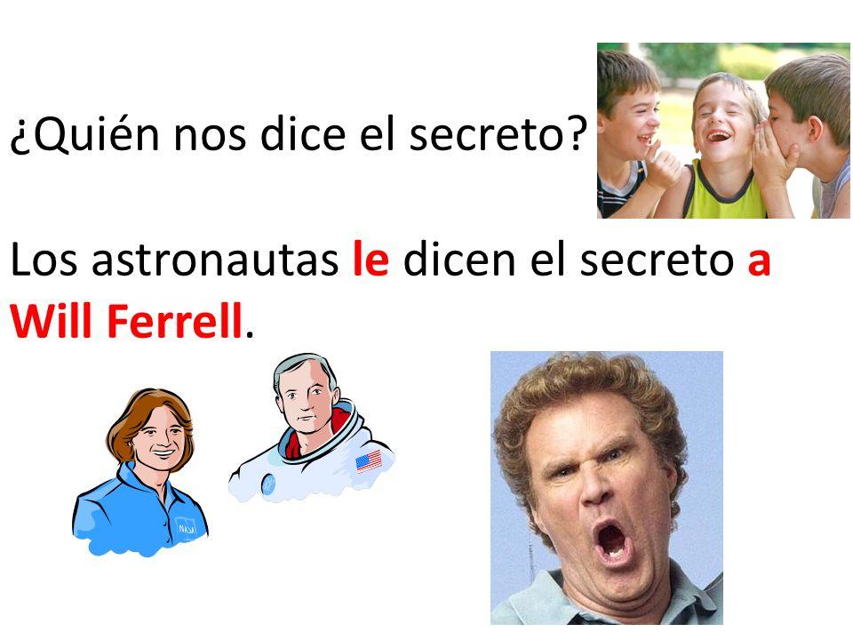 ¿Quién nos dice el secreto? Los astronautas le dicen el secreto a Will Ferrell.