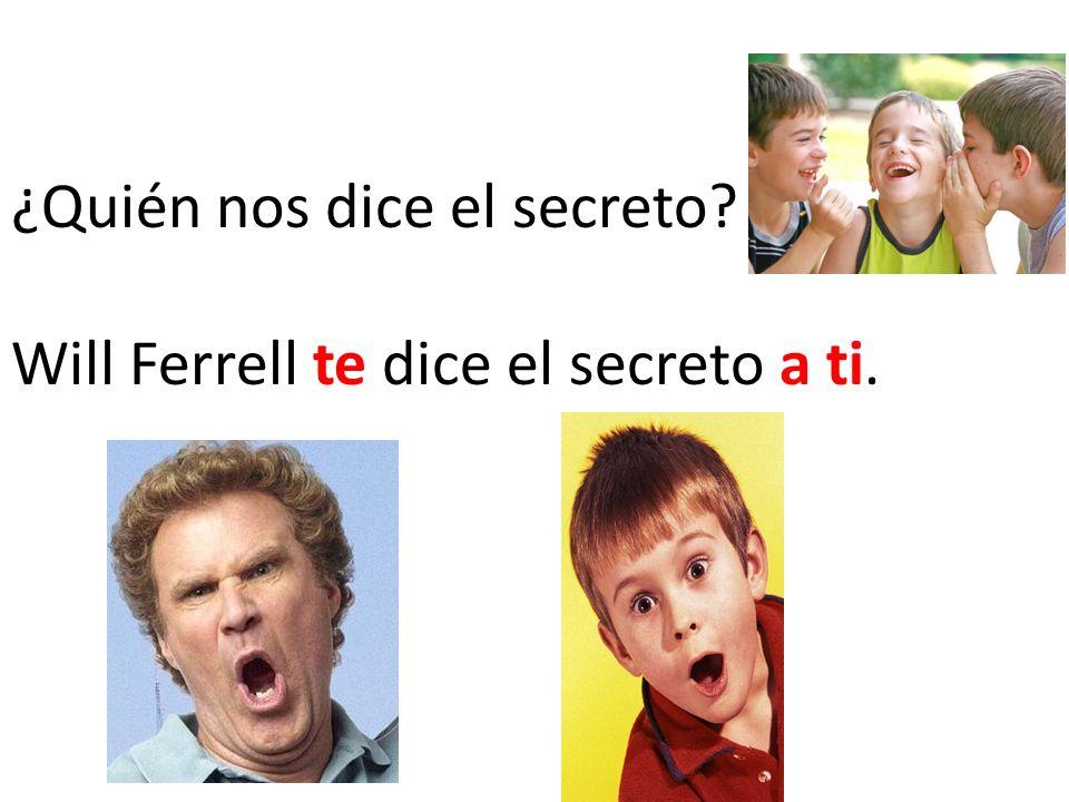 ¿Quién nos dice el secreto? Will Ferrell te dice el secreto a ti.