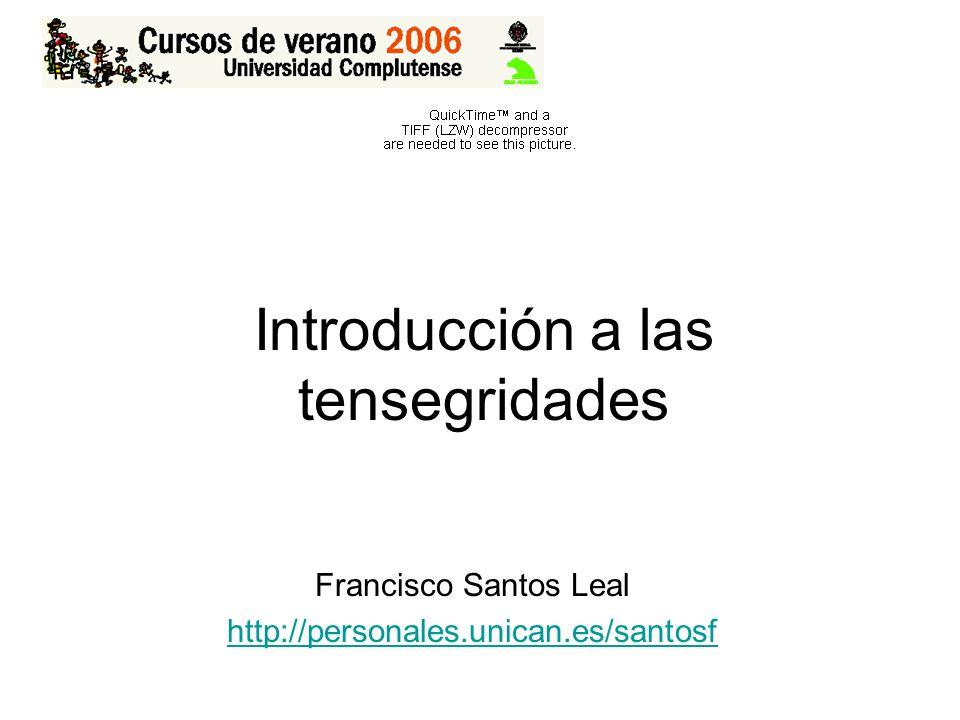 Introducción a las tensegridades Francisco Santos Leal http://personales.unican.es/santosf