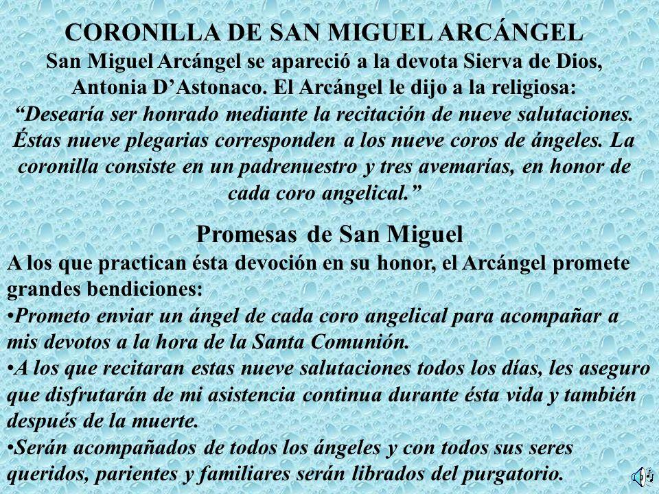 CORONILLA DE SAN MIGUEL ARCÁNGEL San Miguel Arcángel se apareció a la devota Sierva de Dios, Antonia DAstonaco.
