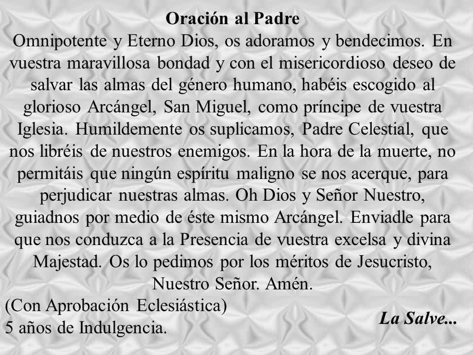 Oración al Padre Omnipotente y Eterno Dios, os adoramos y bendecimos.