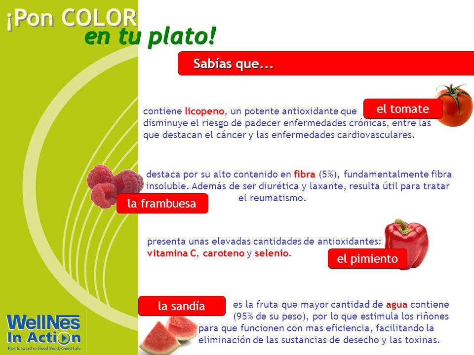 en tu plato! ¡Pon COLOR Sabías que... el tomate licopeno contiene licopeno, un potente antioxidante que disminuye el riesgo de padecer enfermedades cr