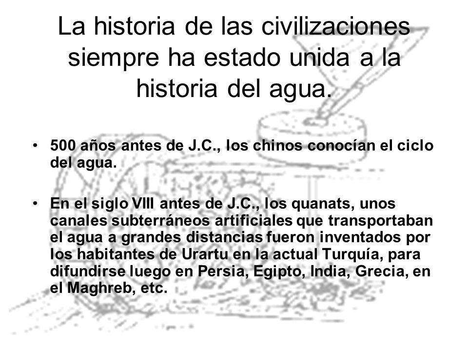La historia de las civilizaciones siempre ha estado unida a la historia del agua.