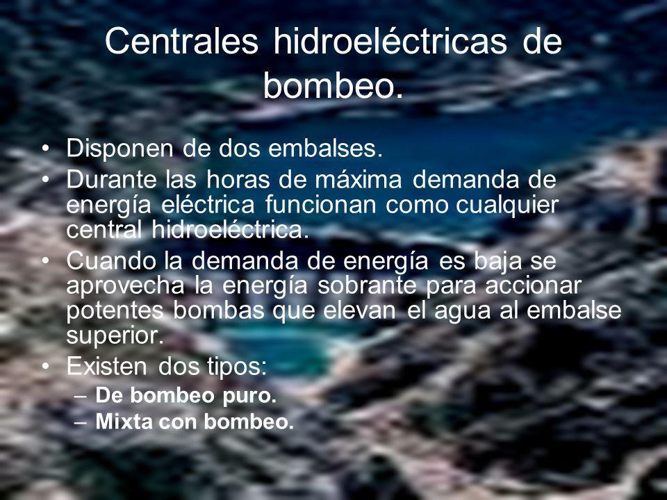 Centrales hidroeléctricas de bombeo.Disponen de dos embalses.