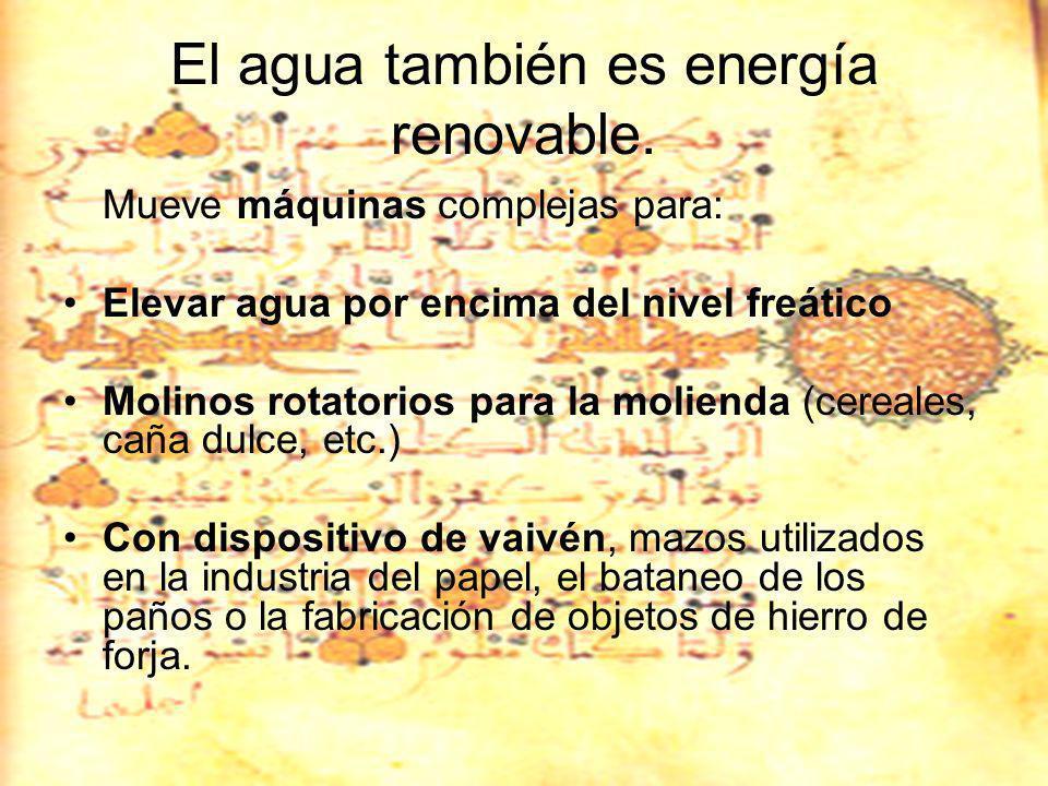 El agua también es energía renovable.