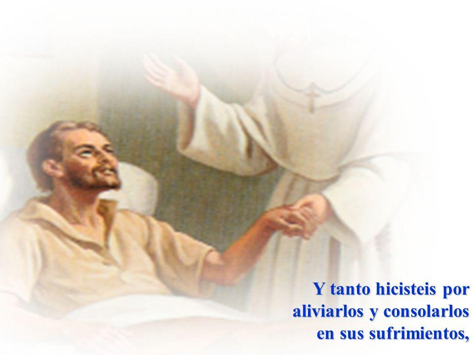 Santa María Soledad Torres Acosta que movida por un grande amor de Dios, amasteis tanto a los enfermos y a los pobres,