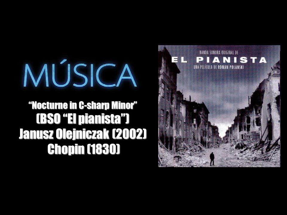 Nocturne in C-sharp Minor (BSO El pianista) Janusz Olejniczak (2002) Chopin (1830) Chopin (1830)