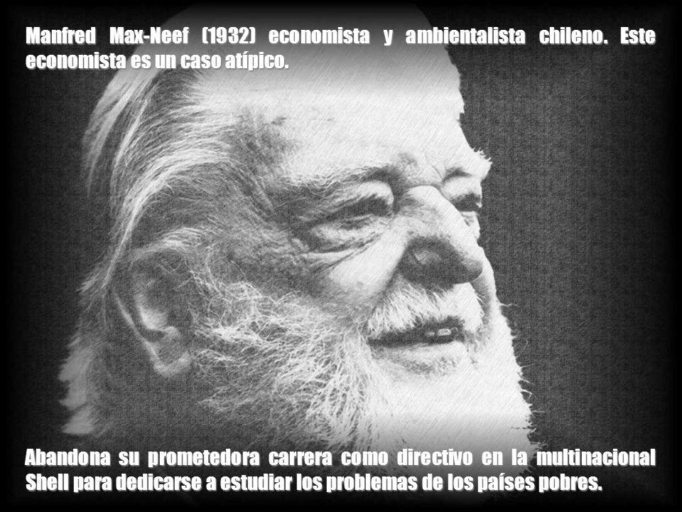 Manfred Max-Neef (1932) economista y ambientalista chileno.