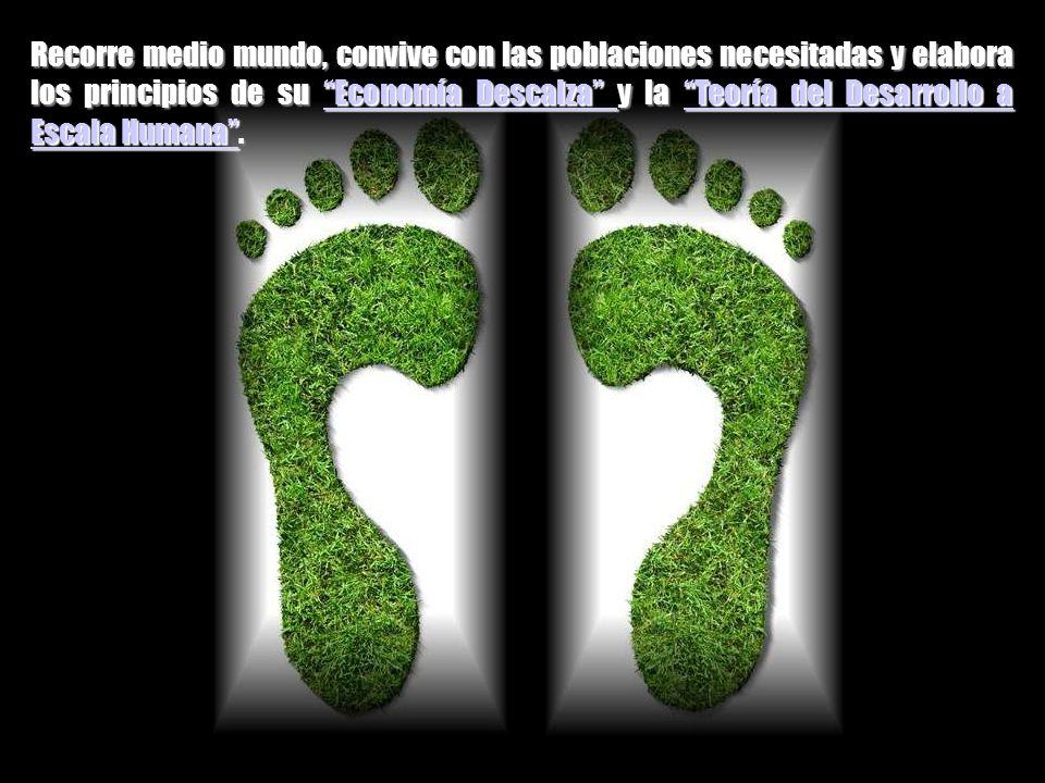 Manfred Max-Neef (1932) economista y ambientalista chileno. Este economista es un caso atípico. Abandona su prometedora carrera como directivo en la m