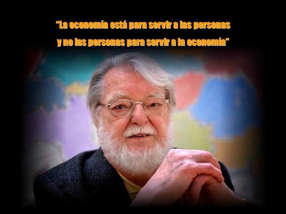 La economía está para servir a las personas y no las personas para servir a la economía