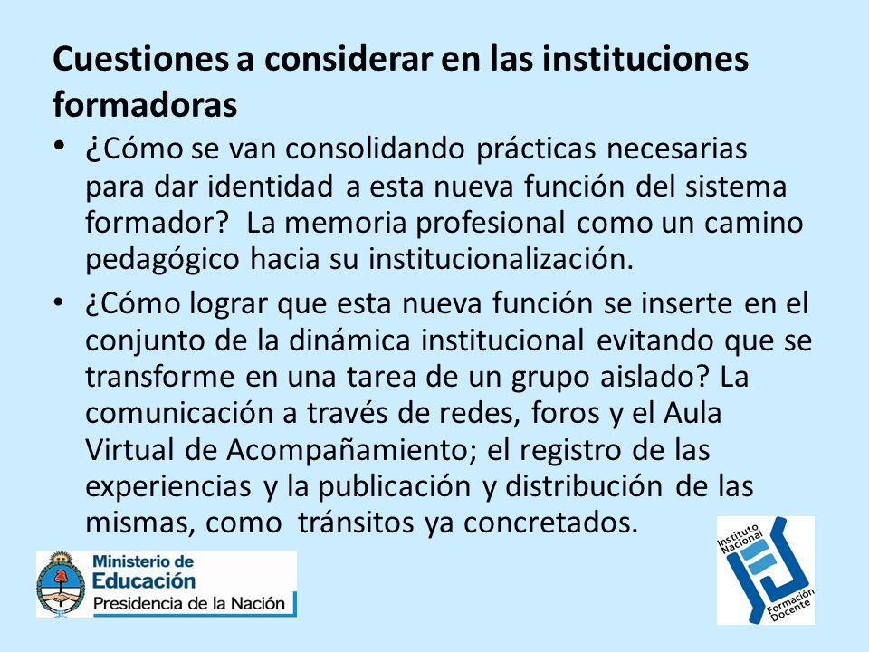 Cuestiones a considerar en las instituciones formadoras ¿ Cómo se van consolidando prácticas necesarias para dar identidad a esta nueva función del si