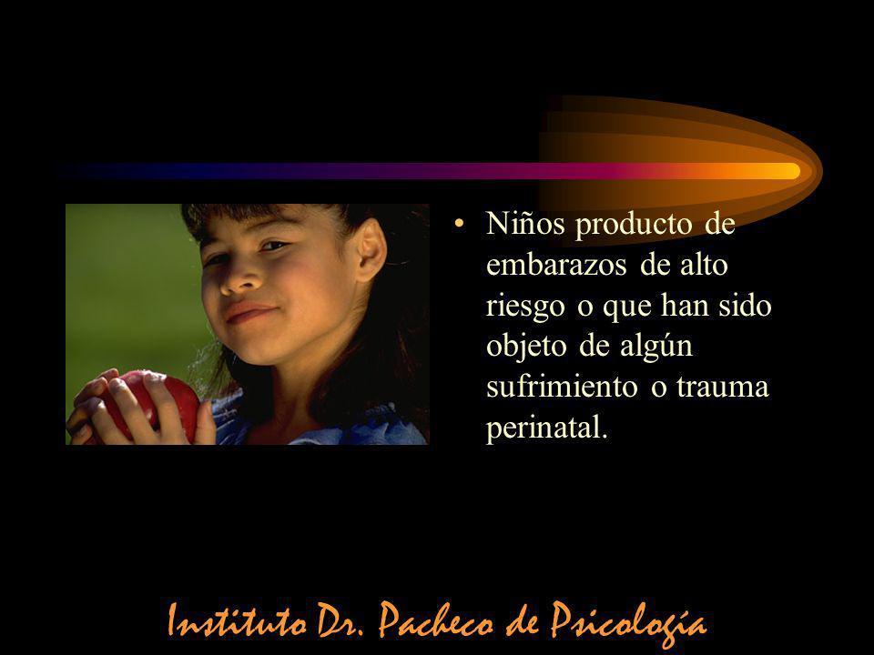 Niños producto de embarazos de alto riesgo o que han sido objeto de algún sufrimiento o trauma perinatal. Instituto Dr. Pacheco de Psicología