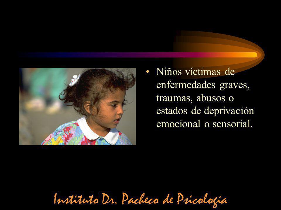 Niños víctimas de enfermedades graves, traumas, abusos o estados de deprivación emocional o sensorial. Instituto Dr. Pacheco de Psicología