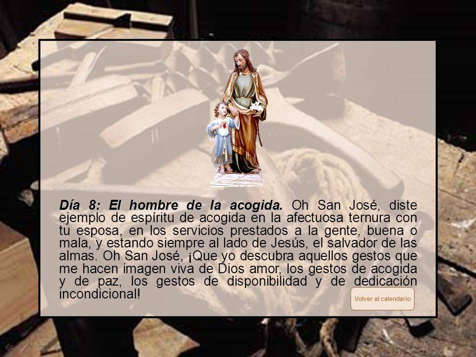 Día7: El hombre del amor a Dios. Día7: El hombre del amor a Dios. Oh San José, tú diste pruebas de amor a Dios cuidando amorosamente a Jesús en vida e