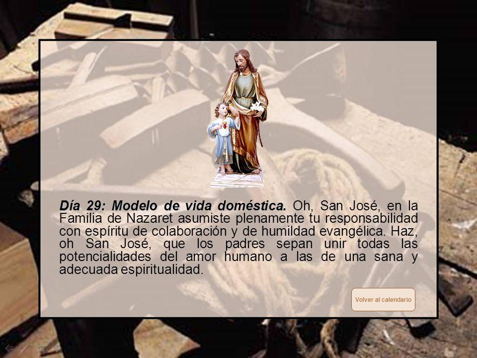 Día 28: Amparo de las familias. Día 28: Amparo de las familias. Oh, San José, la Escritura afirma que a tu lado y de María, Jesús