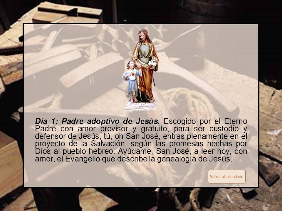 En la postrera agonía, cuando mi muerte llegare, tu patrocinio me ampare y el de Jesús y María SábadoViernesJuevesMiércolesMartesLunesDomingo San José