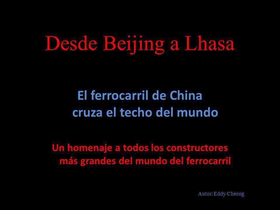 El ferrocarril Qinghai-Tíbet se extiende por 1.956 kilómetros desde Xining, capital de la provincia de Qinghai a Lhasa.