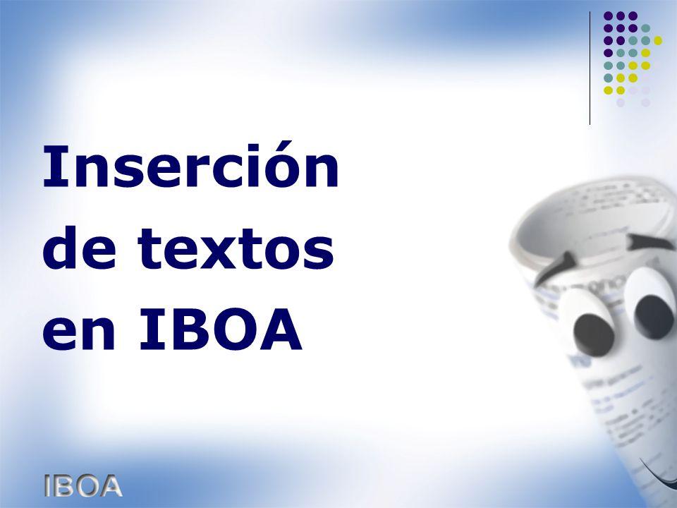 Una vez que tenemos preparados los textos en sus formatos correspondientes ya se puede entrar a la aplicación IBOA para realizar la inserción desde el formulario correspondiente.