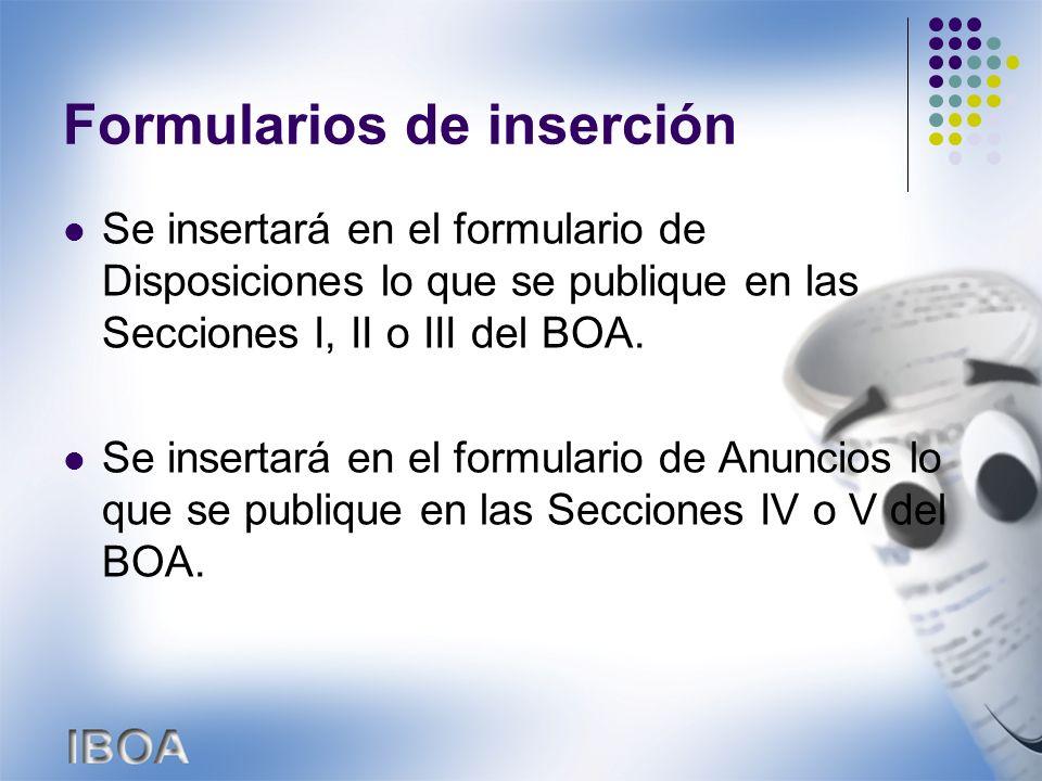 Formularios de inserción Se insertará en el formulario de Disposiciones lo que se publique en las Secciones I, II o III del BOA.
