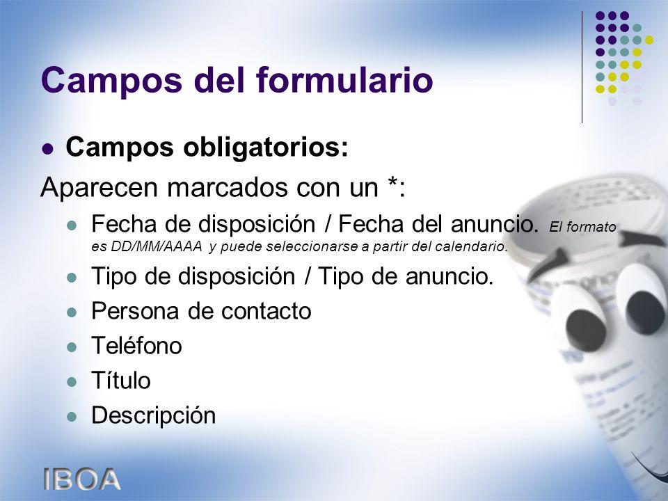 Campos del formulario Campos obligatorios: Aparecen marcados con un *: Fecha de disposición / Fecha del anuncio.