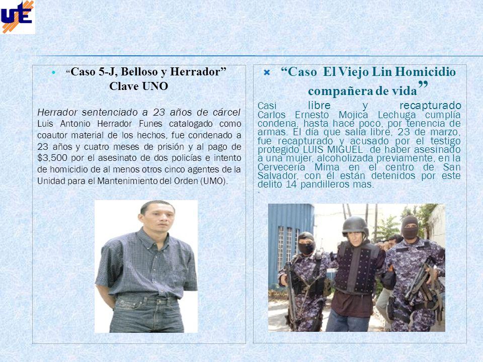 Caso El Viejo Lin Homicidio compañera de vida Casi libre y recapturado Carlos Ernesto Mojica Lechuga cumplía condena, hasta hace poco, por tenencia de