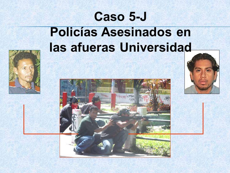 Caso 5-J Policías Asesinados en las afueras Universidad