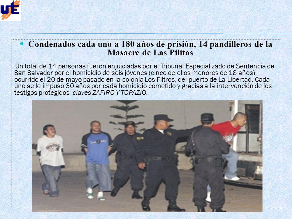 Condenados cada uno a 180 años de prisión, 14 pandilleros de la Masacre de Las Pilitas Un total de 14 personas fueron enjuiciadas por el Tribunal Espe