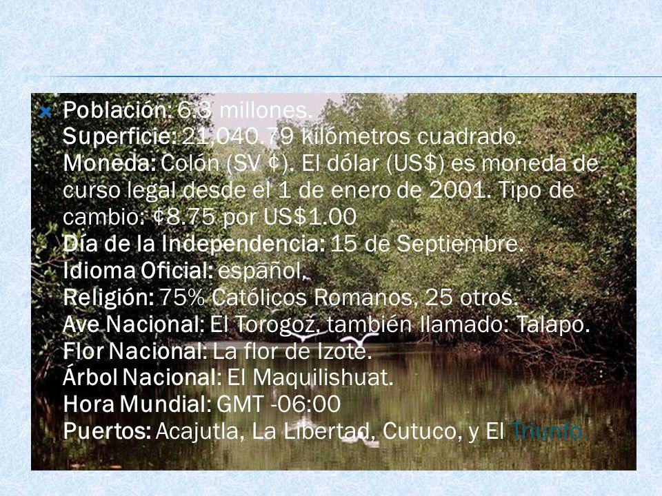Población: 6.3 millones. Superficie: 21,040.79 kilómetros cuadrado. Moneda: Colón (SV ¢). El dólar (US$) es moneda de curso legal desde el 1 de enero