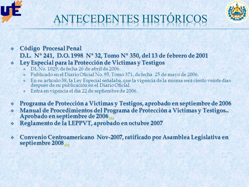 Código Procesal Penal Código Procesal Penal D.L. Nº 241, D.O. 1998 Nº 32, Tomo Nº 350, del 13 de febrero de 2001 Ley Especial para la Protección de Vi