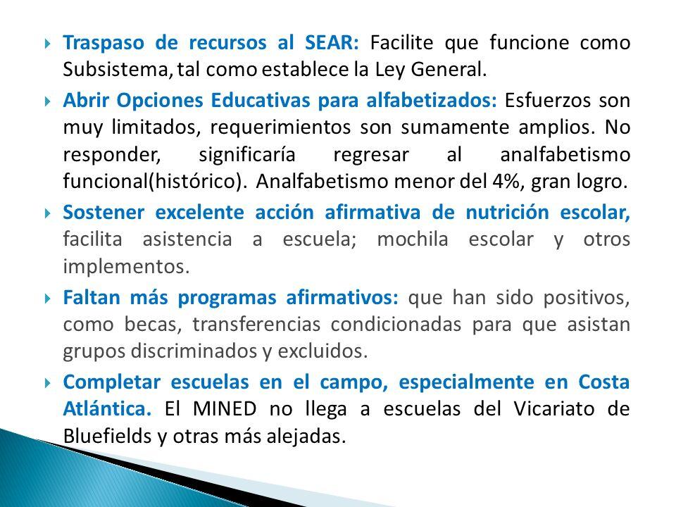Traspaso de recursos al SEAR: Facilite que funcione como Subsistema, tal como establece la Ley General. Abrir Opciones Educativas para alfabetizados: