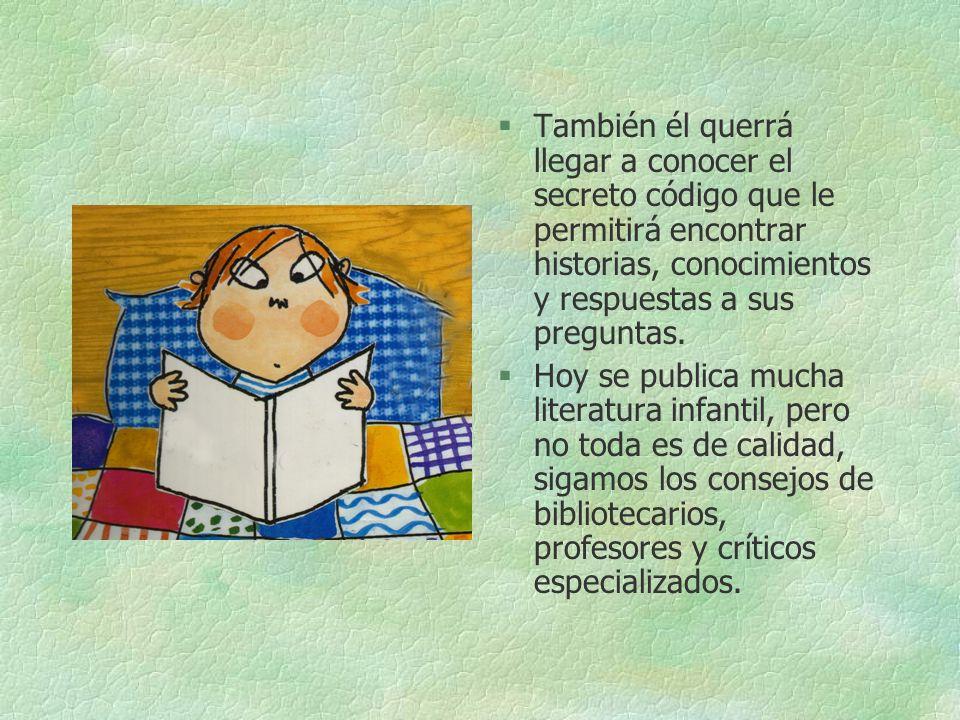§El niño que, cogido en brazos, mira un libro mientras escucha la historia, se motiva para aprender después a leer. §También podemos leer o mirar libr