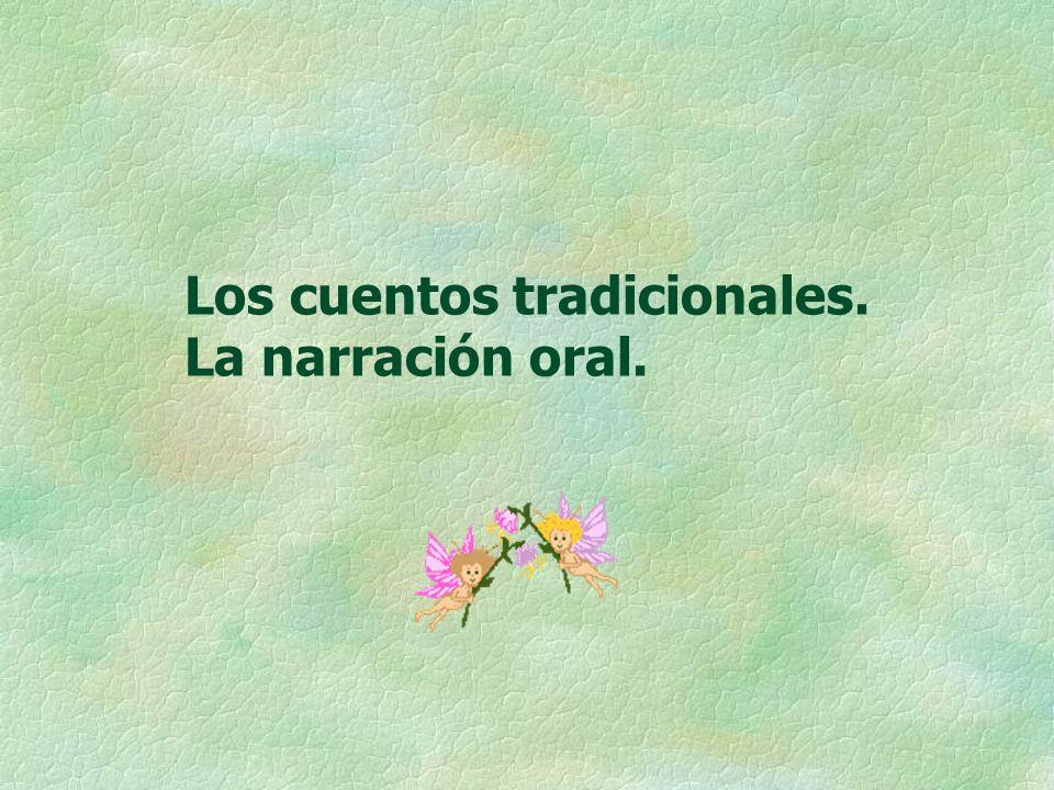 Los cuentos tradicionales. La narración oral.
