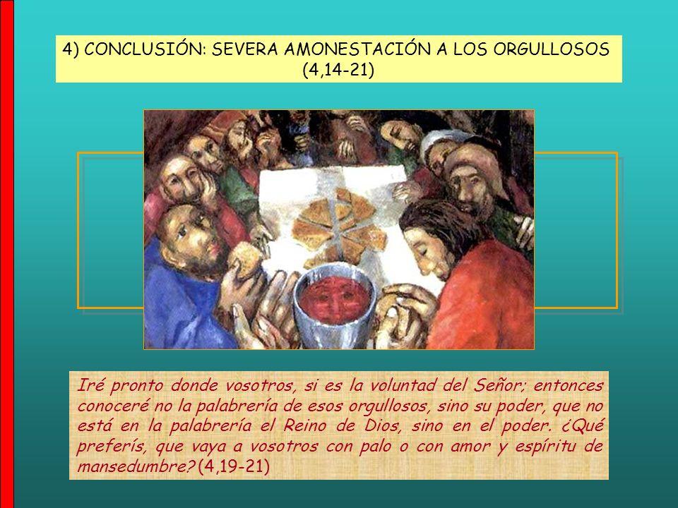 * Paradoja de la grandeza apostólica (4,6-13).