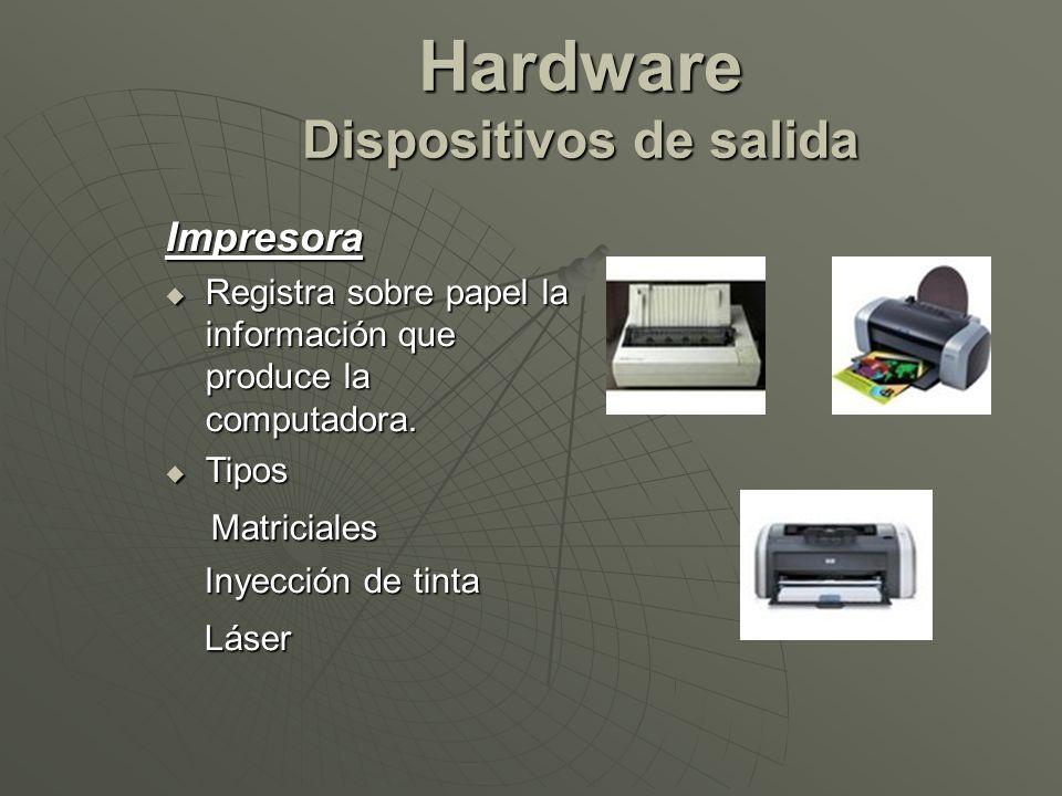 Impresora Registra sobre papel la información que produce la computadora. Registra sobre papel la información que produce la computadora. Tipos Tipos