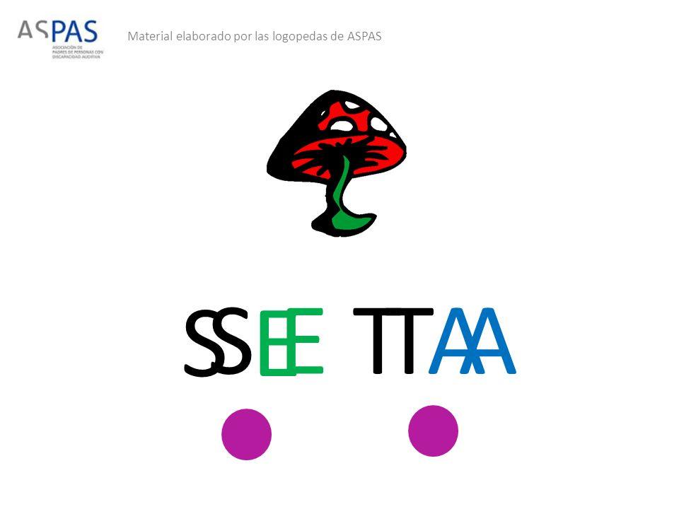 Material elaborado por las logopedas de ASPAS S E T AS E T A