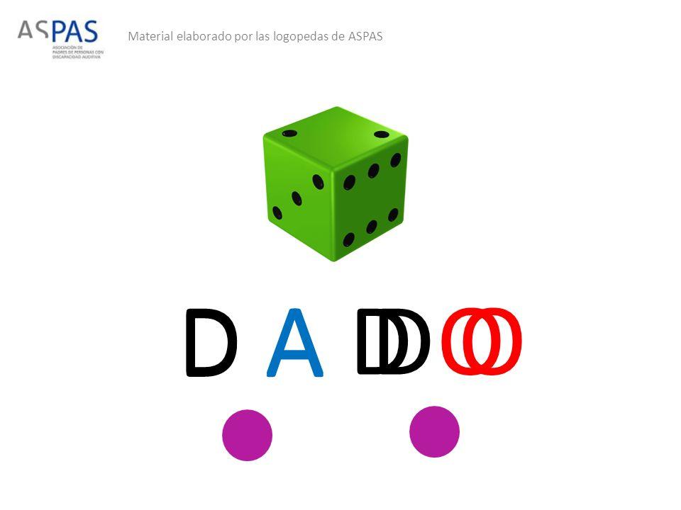 Material elaborado por las logopedas de ASPAS D A D OD A D O
